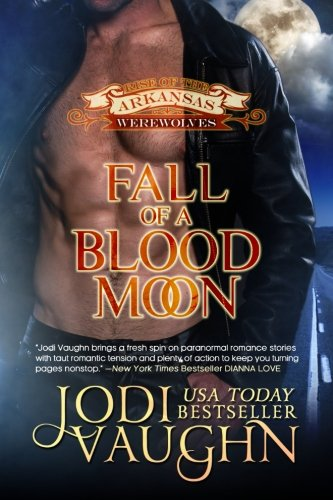 Fall Of A Blood Moon (Rise Of The Arkansas Werewolves) (Volume 8) pdf