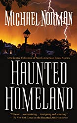 Haunted Homeland: A Definitive Collection of North American Ghost Stories (Haunted America Series)