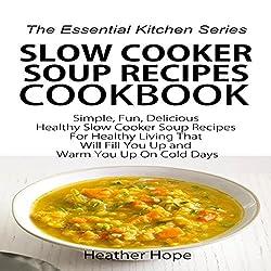 Slow Cooker Soup Recipes Cookbook