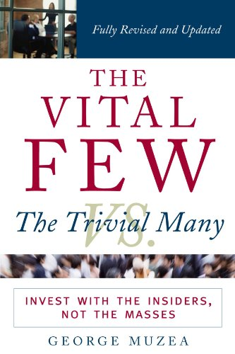 The Vital Few vs. the Trivial Many : Invest with the Insiders, Not the Masses (Mass Media For The Many By The Few)