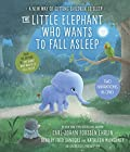 The Little Elephant Who Wants to Fall Asleep: A New Way of Getting Children to Sleep Audiobook by Carl-Johan Forssén Ehrlin Narrated by Fred Sanders, Kathleen McInerney