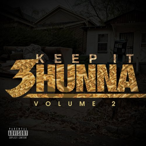 Keep It 3hunna Vol 2 [Explicit]
