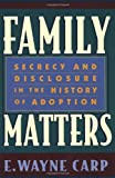 img - for Family Matters: Secrecy and Disclosure in the History of Adoption book / textbook / text book