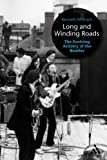 Long and Winding Roads : The Evolving Artistry of the Beatles, Womack, Kenneth and Womack, 0826417450