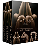 The Fading Trilogy: Fading, Freeing, Falling: Includes 2 BONUS short stories: Hoping and Finding Forever