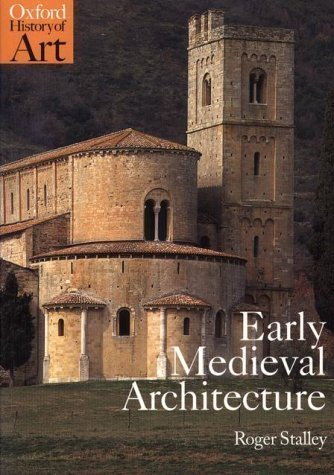 Early Medieval Architecture (Oxford History of Art) by Stalley, Roger (1999) Paperback -