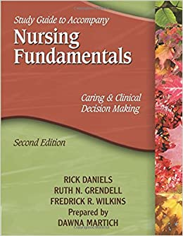 Book Study Guide for Daniels' Nursing Fundamentals: Caring & Clinical Decision Making, 2nd by Rick Daniels (2009-01-05)