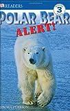 Polar Bear Alert!, Debora Pearson, 0756631432