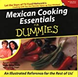Mexican Cooking Essentials For Dummies: Let The Stars Of Tv Food Network's Cooking With Too Hot Tamales Spice Up Your Kitchen (For Dummies (Lifestyles Paperback))