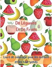 Livre de coloriage de légumes et de fruits pour les enfants et les tout-petits: Une variété de coloriages