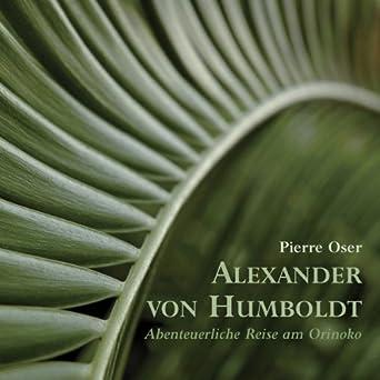 Amazon.com: Alexander von Humboldt . Abenteuerliche Reise am ...