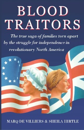 Blood Traitors: The True Saga of Families Torn Apart by the Struggle for Independence in Revolutionary America