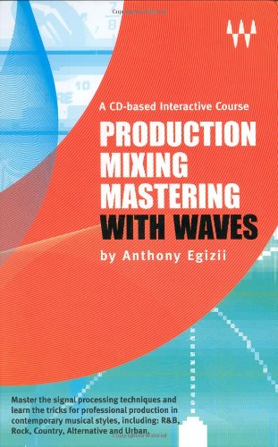 Production Mixing Mastering with (Production Mixing And Mastering With Waves)