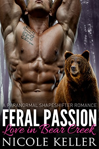 Feral Passion (Love in Bear Creek) (BBW Paranormal Shape Shifter Romance) by [Keller, Nicole]