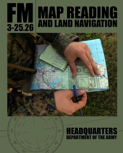Land Navigation (Map Reading and Land Navigation: FM 3-25.26)