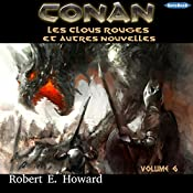 Les clous rouges (Conan le Cimmérien 6) | Robert E. Howard
