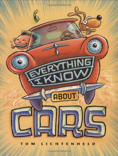Everything I Know About Cars: A Collection of Made-Up Facts, Educated Guesses, and Silly Pictures about Cars, Trucks, and Other Zoomy Things pdf epub