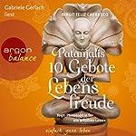 Patanjalis 10 Gebote der Lebensfreude: Yoga-Philosophie für ein erfülltes Leben | Birgit Feliz Carrasco
