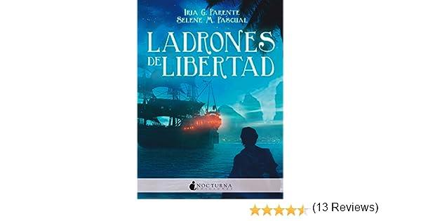 Ladrones de libertad (Marabilia nº 3) eBook: G. Parente, Iria, M ...