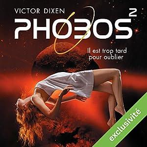 Phobos : Il est trop tard pour oublier (Phobos 2) Audiobook