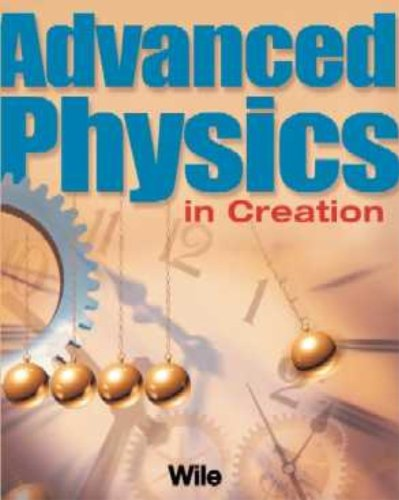 Advanced Physics in Creation