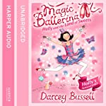 Magic Ballerina (18) - Holly and the Land of Sweets | Darcey Bussell