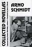 Collected Novellas: Collected Early Fiction 1949-1964 (German and Austrian Literature Series), Arno Schmidt, 156478066X
