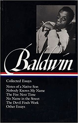 Amazoncom James Baldwin  Collected Essays  Notes Of A Native Son  Amazoncom James Baldwin  Collected Essays  Notes Of A Native Son   Nobody Knows My Name  The Fire Next Time  No Name In The Street  The  Devil Finds