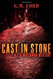 Front cover for the book Cast in Stone by G. M. Ford