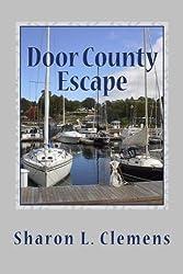 Door County Escape: A Door County Love Story