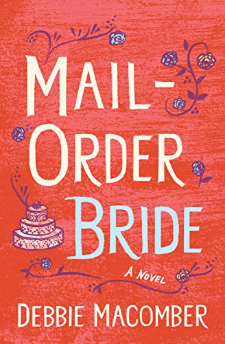 Mail-Order Bride (Kindle Single): A Novel (Debbie Macomber Classics) by [Macomber, Debbie]