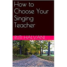 How to Choose Your Singing Teacher