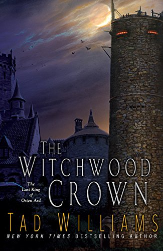 The Witchwood Crown (Last King of Osten Ard) by [Williams, Tad]