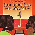 Soul Looks Back in Wonder   Tom Feelings