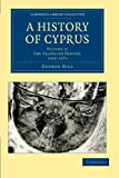 A History of Cyprus (Vol.3) (Cambridge Library Collection)