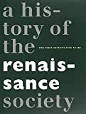img - for History of the Renaissance Society: The First Seventy-five Years book / textbook / text book