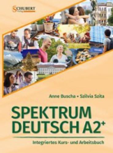 Spektrum Deutsch A2+  Integriertes Kurs  Und Arbeitsbuch Für Deutsch Als Fremdsprache