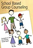 School Based Group Counseling 1st Edition