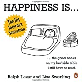 Happiness is - 500 Things to Be Happy About