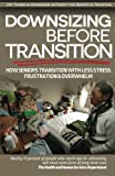 Downsizing before Transition: How seniors transition with less stress frustartion and overwhelm (Volume 1)