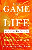 The Game of Life and How to Play It, Florence Scovel Shinn, 1441435603