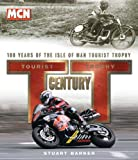 TT Century: One Hundred Years of the Tourist Trophy