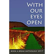 With Our Eyes Open: Book a Break Anthology 2017 (English Edition)
