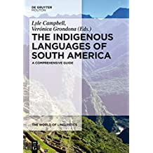 The Indigenous Languages of South America: A Comprehensive Guide (The World of Linguistics)