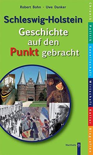 Schleswig-Holstein - Geschichte auf den Punkt gebracht