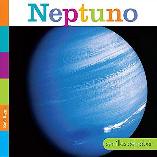 Neptuno/ Neptune (Semillas Del Saber) (Spanish Edition) by Creative Educ