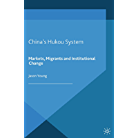 China's Hukou System: Markets, Migrants and Institutional Change (English Edition)