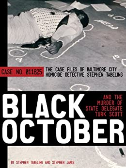 Black October and the Murder of State Delegate Turk Scott by [Janis, Stephen, Tabeling, Stephen]