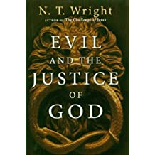 Evil And the Justice of God 1st (first) Edition by Wright, N. T. published by IVP Books (2006)