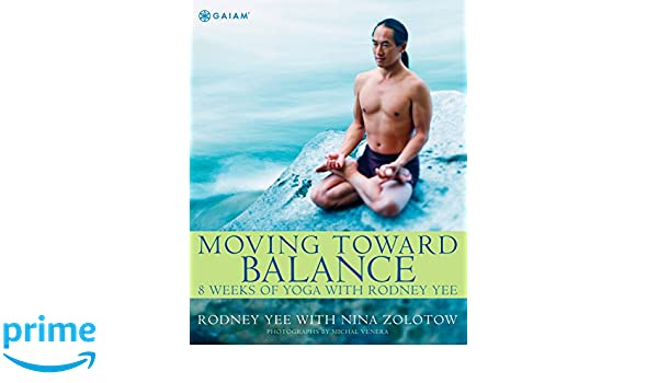 Moving Toward Balance: Amazon.es: Rodney Yee: Libros en ...